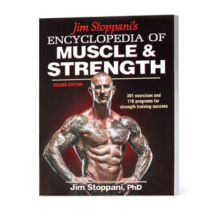 Jim Stoppani's Encyclopedia of Muscle & Strength, Second Edition | GNC