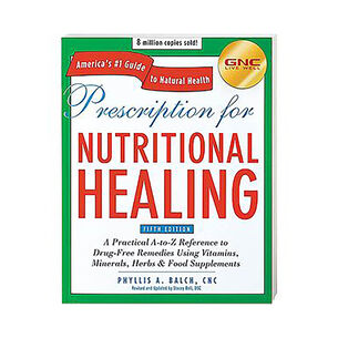Prescription for Nutritional Healing | GNC